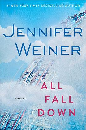 All Fall Down By: Jennifer Weiner