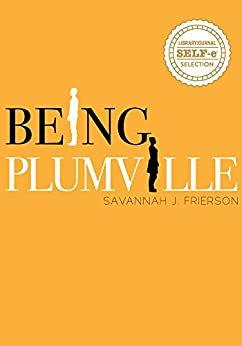 Being Plumville By: Savannah J. Frierson