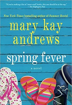 Spring Fever. By: Mary Kay Andrews