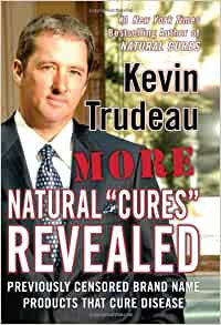"""More Natural """"Cures"""" Revealed By: Kevin Trudeau"""