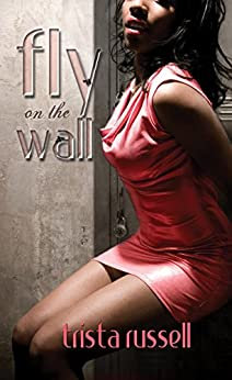 Fly On The Wall By: Trista Russell