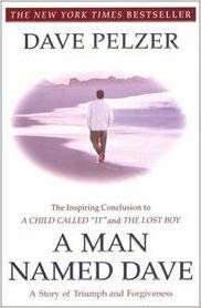 A Man Named Dave By: Dave Pelzer