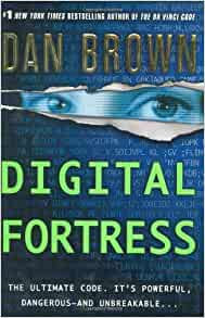 Digital Fortress By: Dan Brown