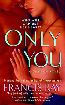 Only You By: Francis Ray