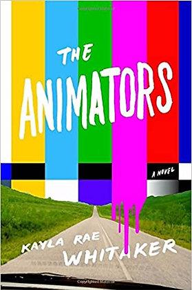 The Animators By: Kayla Rae Whitaker