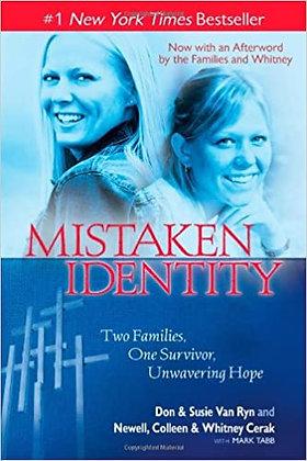 Mistaken Identity By: Don & Susie Van Ryn
