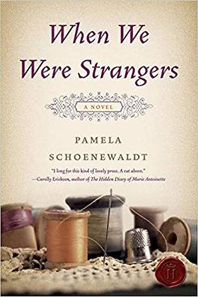 When We Were Strangers By: Pamela Schoenewaldt