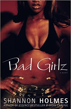 Bad Girlz By: Shannon Holmes