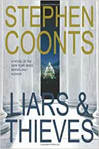 Liars & Thieves By: Stephen Coonts