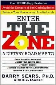Enter The Zone By: Barry Sears, Ph.D.