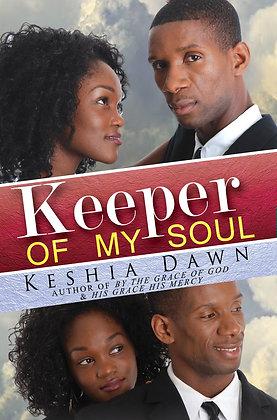 Keeper Of My Soul By: Keshia Dawn