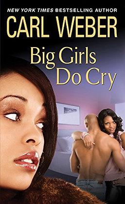 Big Girls Do Cry By: Carl Weber