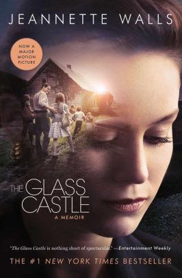 The Glass Castle By: Jeannette Walls