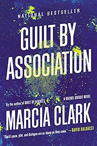 Guilt By Association By: Marcia Clark