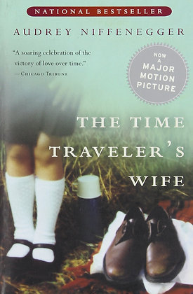 The Time Traveler's Wife By: Audrey Niffenegger