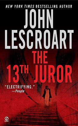 The 13th Juror By: John Lescroart