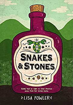 Snakes & Stones By: Lisa Fowler