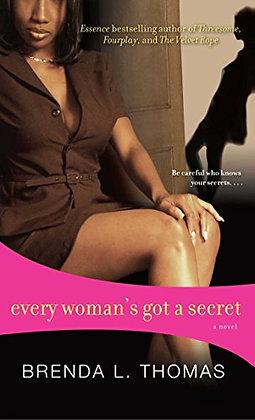 Every Woman's Got A Secret By: Brenda L. Thomas