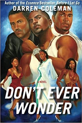 Don't Ever Wonder By: Darren Coleman