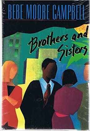 Brothers and Sisters By: Bebe Moore Campbell