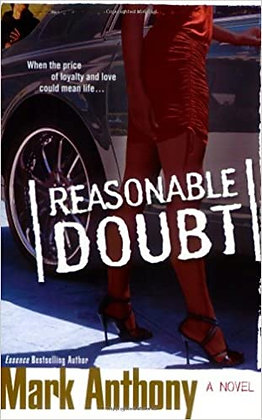 Reasonable Doubt By: Mark Anthony