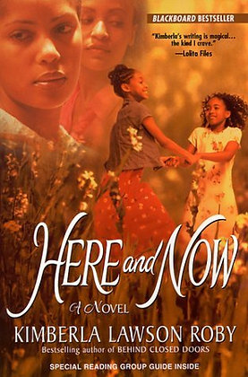 Here and Now By: Kimberla Lawson Roby