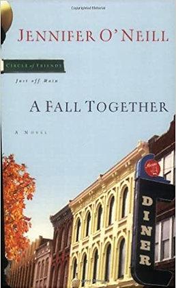 A Fall Together By: Jennifer O'Neill