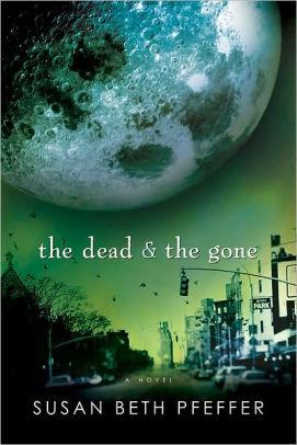 The Dead & The Gone By: Susan Beth Pfeffer