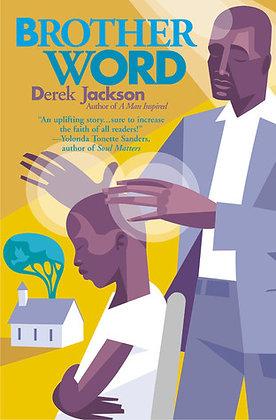 Brother Word By: Derek Jackson
