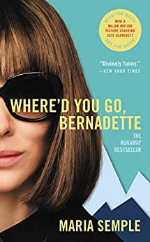 Where'd You Go, Bernadette By: Maria Semple