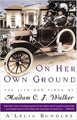 On Her Own Ground - The Life & Times of Madam C.J. Walker By: A'Leli