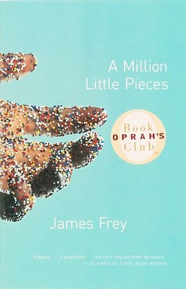 A Million Little Pieces By: James Frey