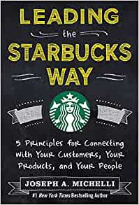 Leading the Starbucks Way By: Joseph Mitchelli