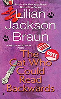The Cat Who Could Read Backwards By: Lilian Jackson Braun