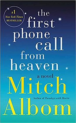 The First Phone Call from Heaven By: Mitch Albom