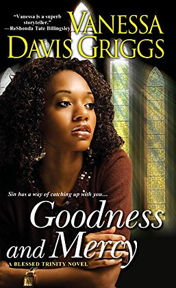 Goodness and Mercy By: Vanessa Davis Griggs