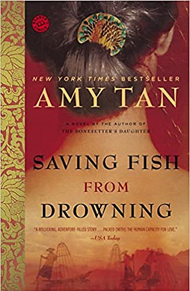 Saving the Fish from Drowning By: Amy Tan
