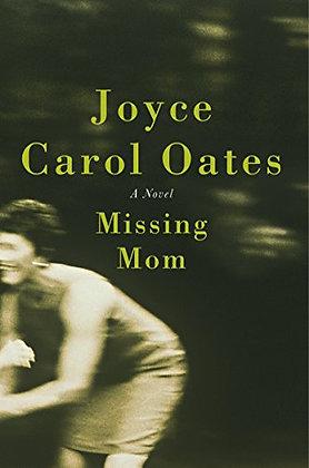 Missing Mom By: Joyce Carol Oates