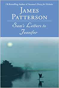 Sam's Letters to Jennifer By: James Patterson