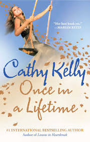 Once In A Lifetime By: Cathy Kelly