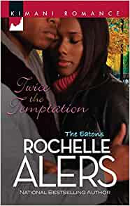 Twice the Temptation By: Rochelle Alers
