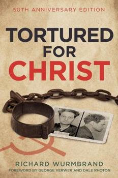 Tortured For Christ By: Richard Wurmbrand
