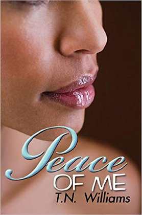 Peace Of Me By: T N Williams