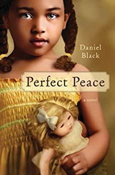 Perfect Peace By: Daniel Black