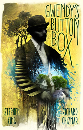 Gwendy's Button Box By: Stephen King & Richard Chizmar