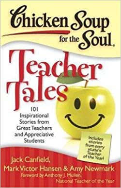 Chicken Soup for the Soul Teacher Tales