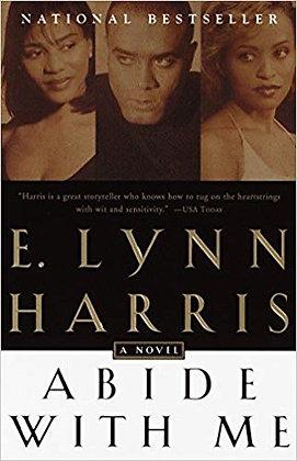 Abide With Me By: E Lynn Harris