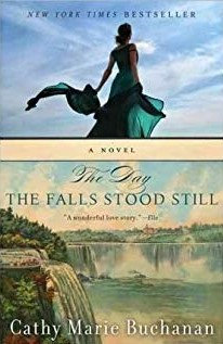 The Day The Falls Stood Still By: Cathy Marie Buchanan