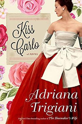 Kiss Carlo By: Adriana Trigiani