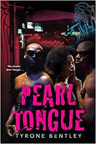 Pearl Tongue By: Tyrone Bentley